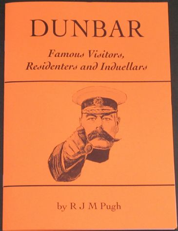 Dunbar - Famous Visitos, Residenters and Induellars, by R.J.M. Pugh